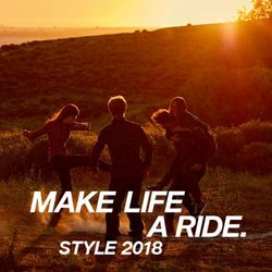 MAKE LIFE A RIDE. STYLE 2018